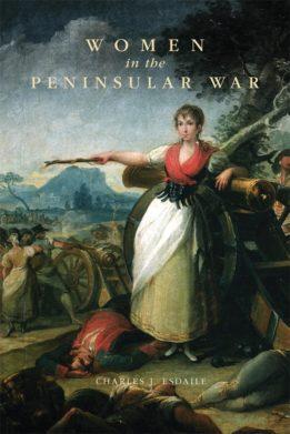 Charles Esdaile Women Peninsular War